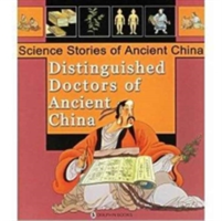 Distinguished Doctors of Ancient China - Science Stories of Ancient