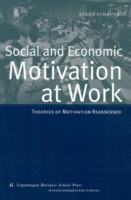 Social and Economic Motivation at Work Theories of Work Motivation Reassessed