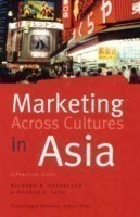 Marketing Across Cultures in Asia A Practical Guide