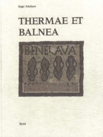 Thermae Et Balnea The Architecture and Cultural History of Roman Public Baths