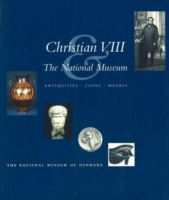 Christian VIII and the National Museum Antiquities, Coins, Medals