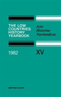 Low Countries History Yearbook 1982
