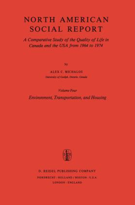 Environment, Transportation, and Housing A Comparative Study of the Quality of Life in Canada and the USA from 1964 to 1974. Vol. 4: Environment, Transportation and Housing