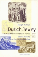 Dutch Jewry During the Emancipation Period (1787-1815)