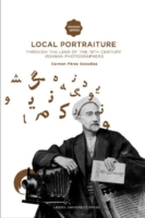 Local Portraiture Through the Lens of the 19th-Century Iranian Photographers