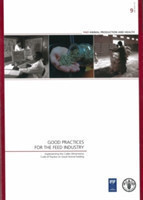 Good Practices for the Feed Industry Implementing the Codex Alimentarius Code of Practice on Good Animal Feeding