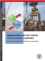 Agricultural Import Surges in Developing Countries Analytical Framework and Insights from Case Studies