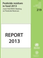 Pesticide residues in food 2013 joint FAO/WHO meeting on pesticide residues, report of the Joint Meeting of the FAO Panel of Experts on Pesticide Residues in Food and the Environment and the WHO Core Assessment Group on Pesticide Residues, Geneva, Switzerland, 17-26 September 2013