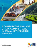 Comparative Analysis of Tax Administration in Asia and the Pacific, 2016 Edition