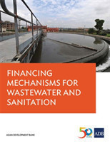 Financing Mechanisms for Wastewater and Sanitation