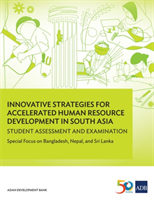 Innovative Strategies for Accelerated Human Resource Development in South Asia: Student Assessment and Examination