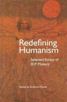 Redefining Humanism - Selected Essays of D.P. Mukherji