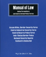 Manual of Law Indian Paramilitary and Central Armed Police Forces