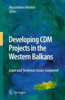 Developing CDM Projects in the Western Balkans Legal and Technical Issues Compared