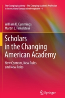 Scholars in the Changing American Academy New Contexts, New Rules and New Roles