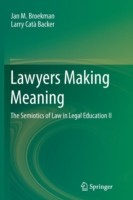 Lawyers Making Meaning The Semiotics of Law in Legal Education II