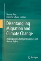 Disentangling Migration and Climate Change Methodologies, Political Discourses and Human Rights