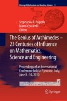 The Genius of Archimedes -- 23 Centuries of Influence on Mathematics, Science and Engineering Proceedings of an International Conference held at Syracuse, Italy, June 8-10, 2010