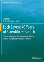 Loch Leven: 40 years of scientific research Understanding the links between pollution, climate change and ecological response