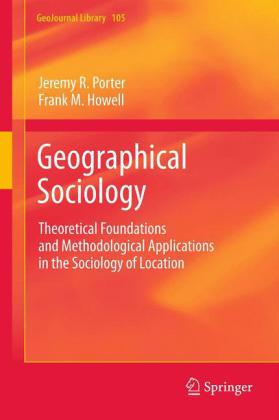 Geographical Sociology Theoretical Foundations and Methodological Applications in the Sociology of Location