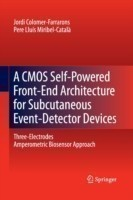 A CMOS Self-Powered Front-End Architecture for Subcutaneous Event-Detector Devices Three-Electrodes Amperometric Biosensor Approach