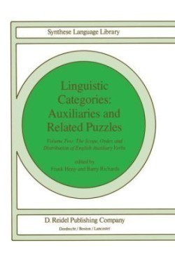 Linguistic Categories: Auxiliaries and Related Puzzles Volume Two: The Scope, Order, and Distribution of English Auxiliary Verbs