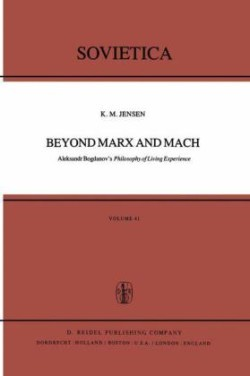 Beyond Marx and Mach Aleksandr Bogdanov's Philosophy of Living Experience
