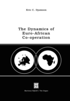 The The Dynamics of Euro-African Co-operation Being an Analysis and Exposition of Institutional, Legal and Socio-Economic Aspects of Association/Co-operation with the European Economic Community