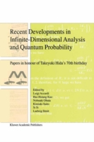 Recent Developments in Infinite-Dimensional Analysis and Quantum Probability Papers in Honour of Takeyuki Hida's 70th Birthday