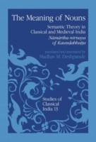 The The Meaning of Nouns Semantic Theory in Classical and Medieval India