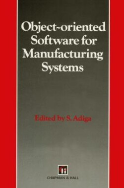 Object-oriented Software for Manufacturing Systems