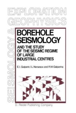 Borehole Seismology and the Study of the Seismic Regime of Large Industrial Centres