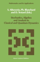 Stochastics, Algebra and Analysis in Classical and Quantum Dynamics Proceedings of the IVth French-German Encounter on Mathematics and Physics, CIRM, Marseille, France, February/March 1988