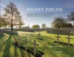 Silent Fields Memorial Sites of the Great War