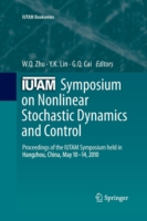 IUTAM Symposium on Nonlinear Stochastic Dynamics and Control Proceedings of the IUTAM Symposium held in Hangzhou, China, May 10-14, 2010