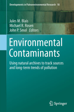 Environmental Contaminants Using natural archives to track sources and long-term trends of pollution
