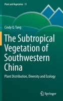 The Subtropical Vegetation of Southwestern China Plant Distribution, Diversity and Ecology