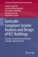 Eurocode-Compliant Seismic Analysis and Design of R/C Buildings Concepts, Commentary and Worked Examples with Flowcharts