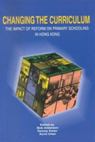 Changing the Curriculum - The Impact of Reform on Primary Schooling in Hong Kong