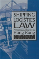 Shipping and Logistics Law - Principles and Practice in Hong Kong