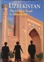 Uzbekistan : The Golden Road to Samarkand