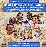 Great Explorers of the World Marco Polo, Ibn Battuta, Vasco Da Gama, Christopher Columbus, Ferdinand Magellan, Captain Cook, Lewis and Clark, Livingstone and Stanley, the Apollo Mission to the Moon
