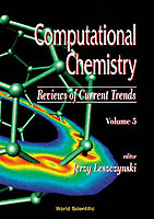 Computational Chemistry: Reviews Of Current Trends, Vol. 5