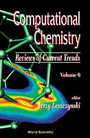 Computational Chemistry: Reviews Of Current Trends, Vol. 6