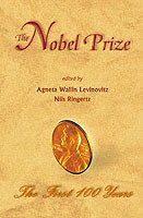 Nobel Prize, The: The First 100 Years