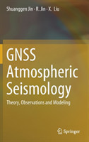 GNSS Atmospheric Seismology Theory, Observations and Modelling