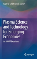 Plasma Science and Technology for Emerging Economies An AAAPT Experience