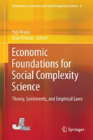 Economic Foundations for Social Complexity Science Theory, Sentiments, and Empirical Laws