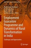 Employment Guarantee Programme and Dynamics of Rural Transformation in India Challenges and Opportunities