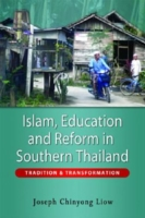 Islam, Education and Reform in Southern Thailand